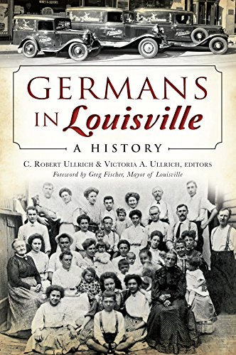 Germans in Louisville: A History (American Heritage) (English Edition)