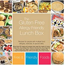The Gluten Free Allergy Friendly Lunch Box: Recipes for people with multiple food allergies, restricted, and special diets
