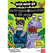 Mega Mash-up: Secret Agents v Giant Slugs in the Jungle by Nikalas Catlow (5-Jul-2012) Paperback