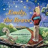 Emily, the Brave by Doc McDuke (2010-06-15)