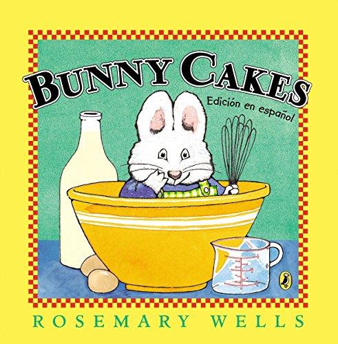 Bunny Cakes (Edición en español) (Max and Ruby) por Rosemary Wells
