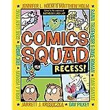Comics Squad: Recess! (Comic Squad) by Holm, Jennifer L., Holm, Matthew, Krosoczka, Jarrett J., San (2014) Paperback