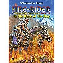 In the Dark of the Day: Fire-Rider Book XIV (Fire-Rider: The Cottrite Codex 14) (English Edition)