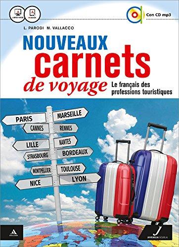Nouveaux carnets de voyage. Fichier pro. Per gli Ist. tecnici e professionali. Con CD Audio formato MP3. Con e-book. Con espansione online