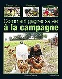 Telecharger Livres Comment gagner sa vie a la campagne (PDF,EPUB,MOBI) gratuits en Francaise