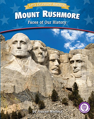 Mount Rushmore: Faces of Our History (Core Content Classroom: Let's Celebrate America) -