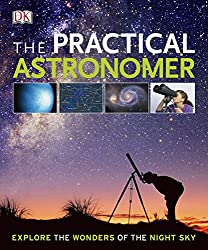 The Practical Astronomer (Dk Astronomy)