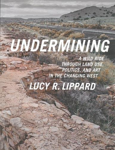 eBookStore New Release: Undermining: A Wild Ride Through Land Use, Politics, and Art in the Changing West PDF