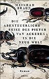 Meinrad Braun: Die abenteuerliche Reise des Pieter van Aackeren in die neue Welt