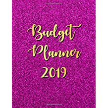 Budget Planner 2019: 12 Month Budget Planner Book, Weekly Expense Tracker Bill Organizer Notebook Business Money Personal Finance Journal Planning Workbook