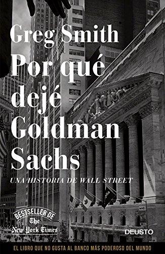 Por qué dejé Goldman Sachs: Una historia de Wall Street por Greg Smith