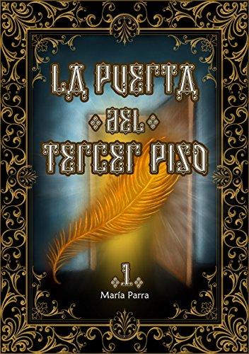 La puerta del tercer piso volumen 1 por María Parra