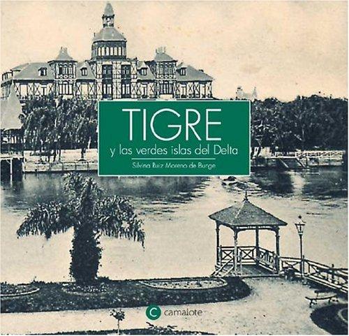 Tigre y las verdes islas del delta Silvina Ruiz Moreno De Monge
