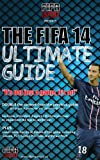 FIFA 14 Ultimate Guide (English Edition)
