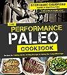 Performance Paleo Cookbook, The