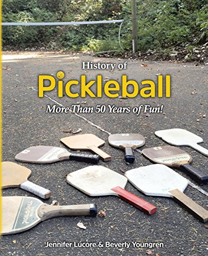History of Pickleball: More Than 50 Years of Fun! por Jennifer Lucore
