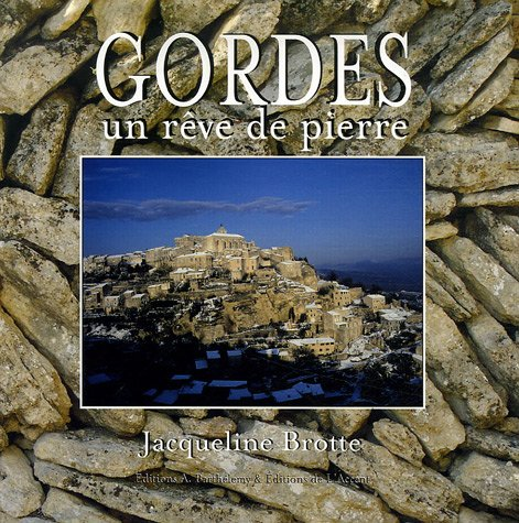 Gordes : Un rêve de pierre