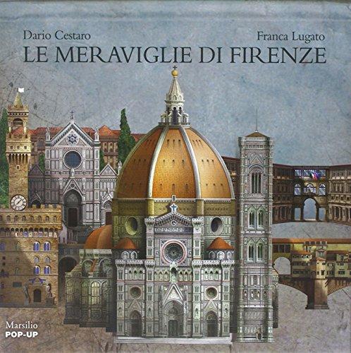 Le meraviglie di Firenze. Libro pop-up. Ediz. illustrata (Libri illustrati) por Dario Cestaro