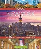 Highlights New York: Die 50 Ziele, die Sie gesehen haben sollten