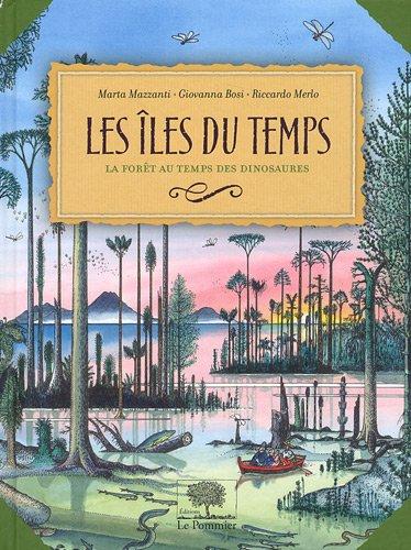 Les îles du temps. La forêt au temps des dinosaures