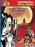 Spirou & Fantasio, Band 43: Mafia, Mädchen und Moneten: (Neuedition)