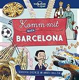 Lonely Planet Kinderreiseführer Komm mit nach Barcelona (Lonely Planet Kids) (Lonely Planet Kids Komm mit)