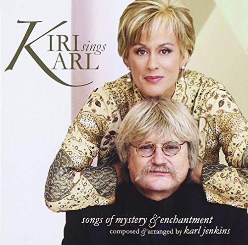 Kiri Sings Karl : Songs Of Mystery & Enchantment