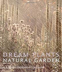 Dream Plants for the Natural Garden by Piet Oudolf (2000-11-01)