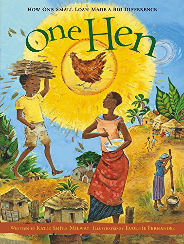 One Hen: How One Small Loan Made a Big Difference (CitizenKid) por Katie Smith Milway