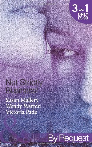 Not Strictly Business!: Prodigal Son / The Boss and Miss Baxter / The Baby Deal (Mills & Boon by Request)