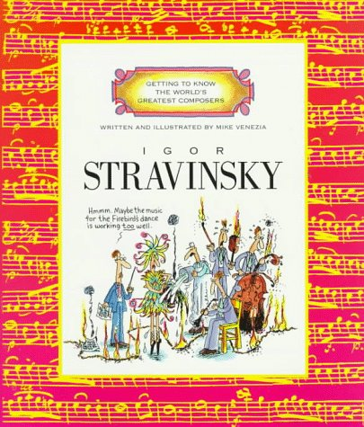 IGOR STRAVINSKY (Getting to Know the World's Greatest Composers S.)