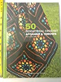 Telecharger Livres 50 Sensational Crochet Afghans Throws (PDF,EPUB,MOBI) gratuits en Francaise