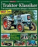 Traktor-Klassiker ...Die schönsten historischen Schlepper in Deutschland