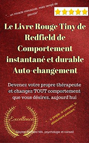 Couverture du livre Le petit livre rouge de Redfield sur le comportement instantané et durable Auto-Changer: Auto-assistance, santé et condition physique Modification du comportement Soyez votre propre thérapeute