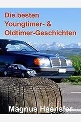 Die besten Youngtimer- und Oldtimer-Geschichten Kindle Ausgabe