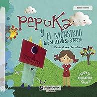 Pepuka y el Monstruo que se llevó su sonrisa par  Estela Moreno Bermúdez