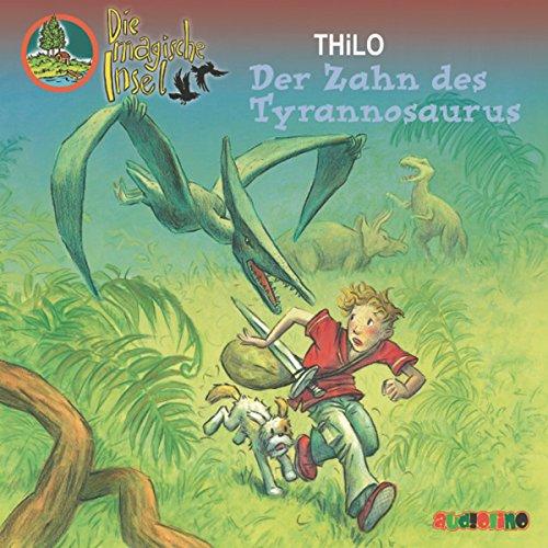 Der Zahn des Tyrannosaurus (Die magische Insel 9)