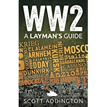 WW2: A Laymans Guide (English Edition)