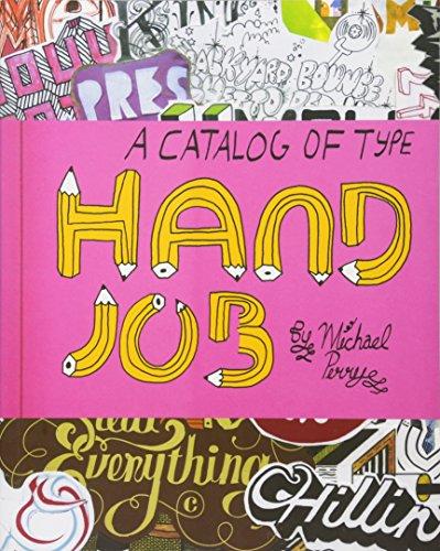 Hand Job: A Catalog of Type por Michael Perry
