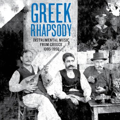 Greek Rhapsody - Instrumental Music from Greece 1905-1956