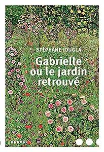 """Afficher """"Gabrielle ou le jardin retrouvé"""""""