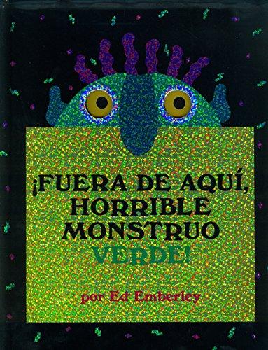 ¡Fuera de aquí, horrible monstruo verde! (Primeras Travesías) por Ed Emberley