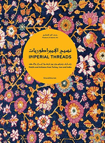 Imperial threads : Motifs and artisans from Turkey, Iran and India