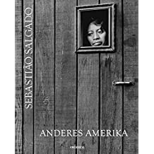 Sebastiao Salgado: Anderes Amerika