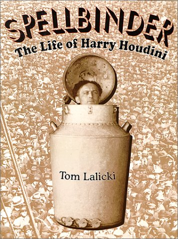 Spellbinder: The Life of Harry Houdini
