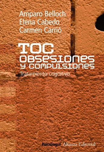 TOC: Obsesiones y compulsiones / TOC: Obsessions and Compulsions: Tratamiento cognitivo / Cognitive Treatment (Spanish Edition) by Amparo Belloch Fuster (2011-02-15)
