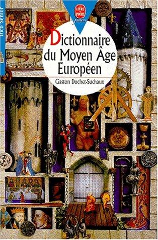 Dictionnaire du Moyen âge européen par Gaston Duchet-Suchaux