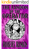 The Fandom of the Operator