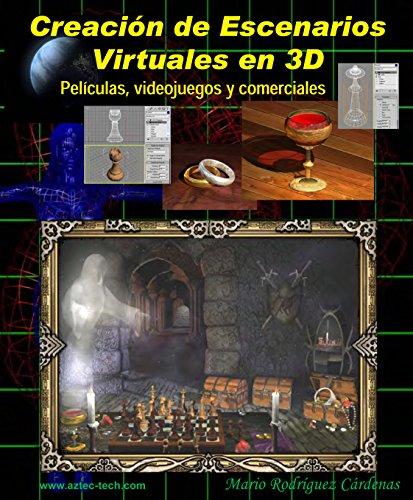 Creación de Escenarios Virtuales 3D: Películas, videojuegos y comerciales por Mario Rodríguez Cárdenas