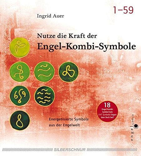 Nutze die Kraft der Engel-Kombi-Symbole: Energetisierte Symbole aus der Engelwelt